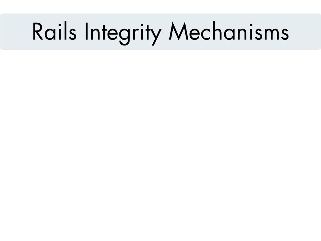 Rails Integrity Mechanisms