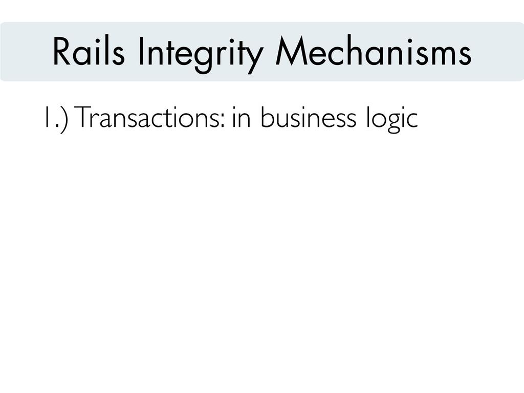 1.) Transactions: in business logic Rails Integ...