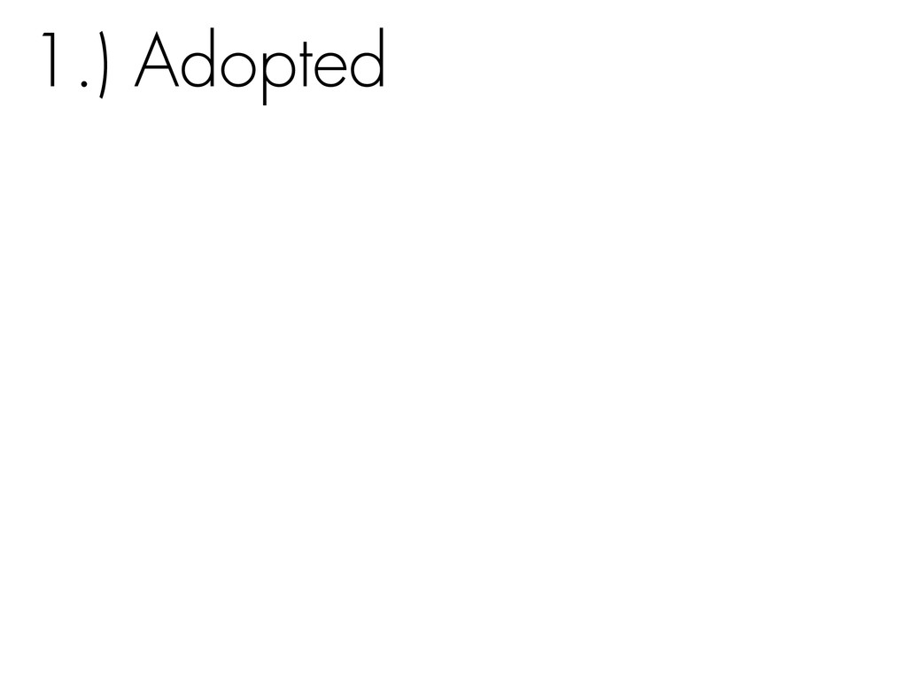 1.) Adopted