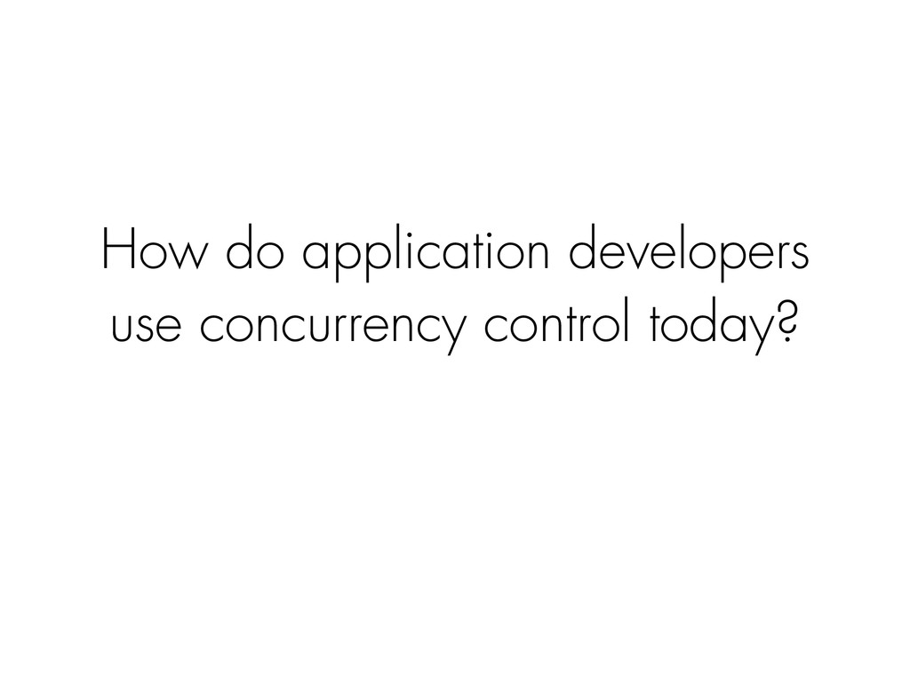 How do application developers use concurrency c...