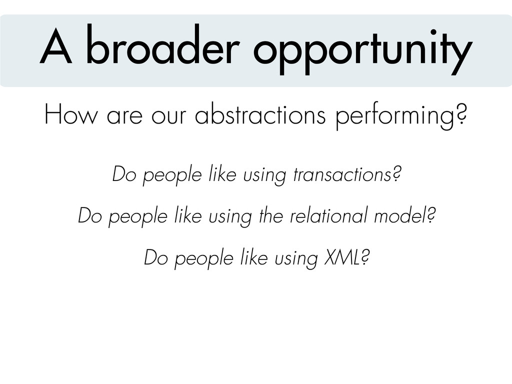 A broader opportunity How are our abstractions ...