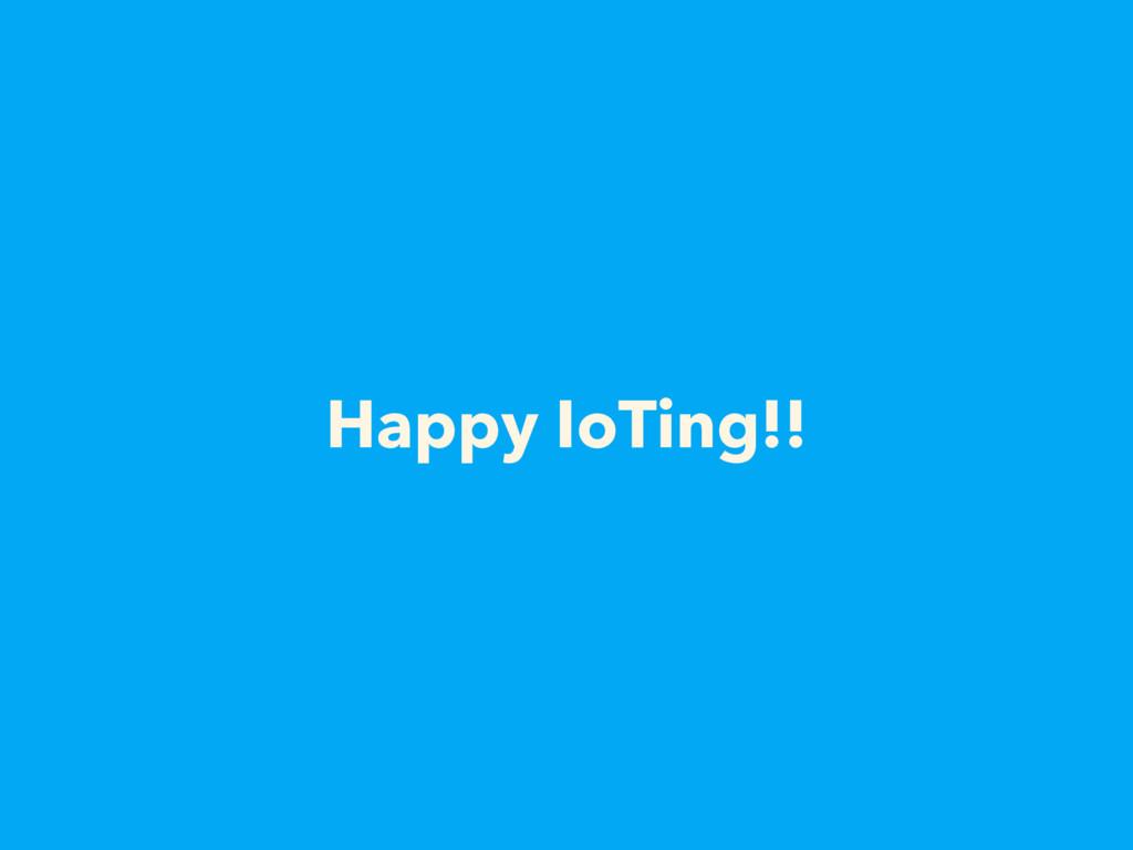 Happy IoTing!!