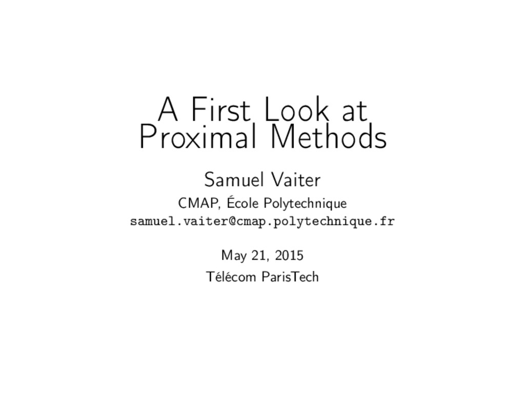 A First Look at Proximal Methods Samuel Vaiter ...