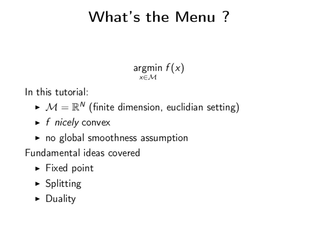 What's the Menu ? argmin x∈M f (x) In this tuto...