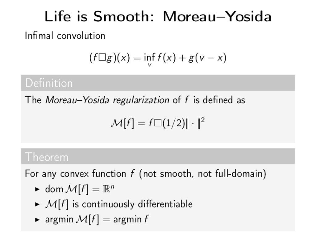 Life is Smooth: Moreau–Yosida Infimal convolutio...