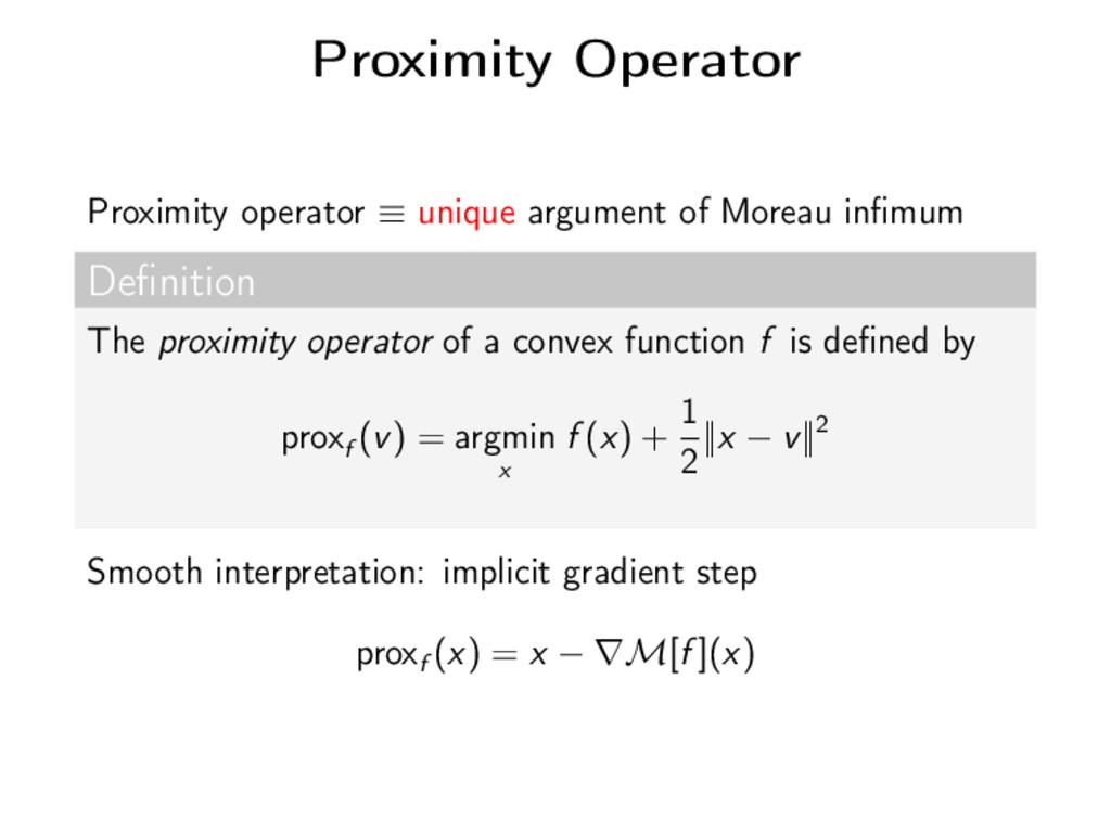 Proximity Operator Proximity operator ≡ unique ...