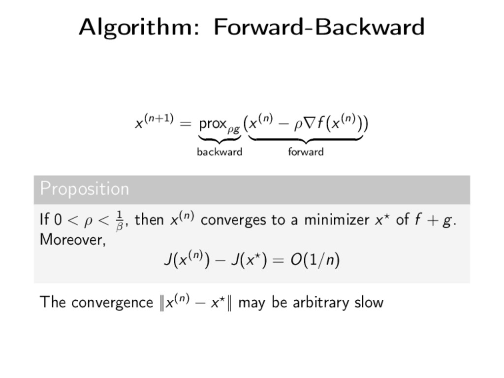 Algorithm: Forward-Backward x(n+1) = proxρg bac...