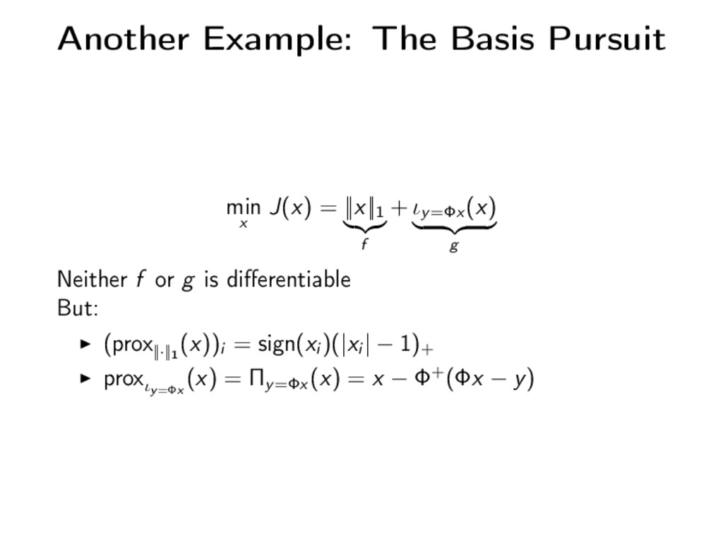 Another Example: The Basis Pursuit min x J(x) =...
