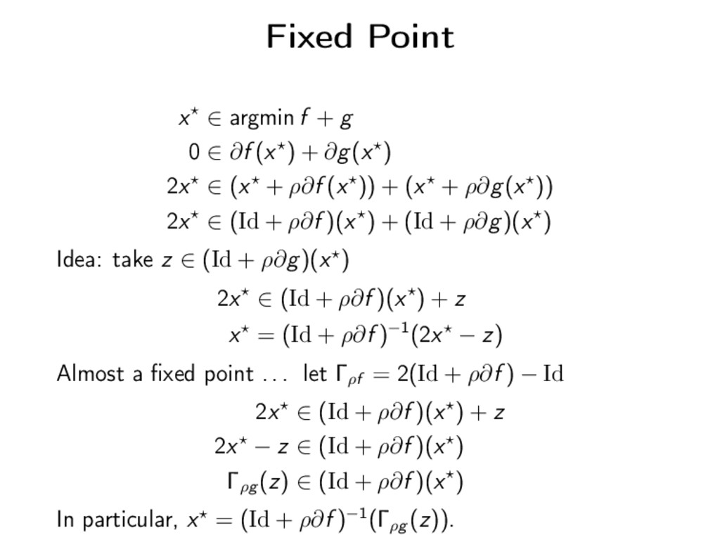 Fixed Point x ∈ argmin f + g 0 ∈ ∂f (x ) + ∂g(x...
