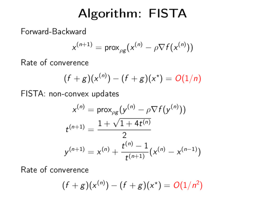 Algorithm: FISTA Forward-Backward x(n+1) = prox...