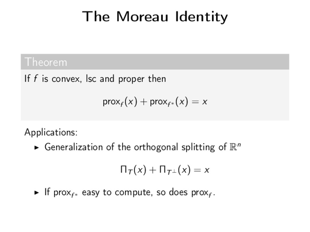 The Moreau Identity Theorem If f is convex, lsc...