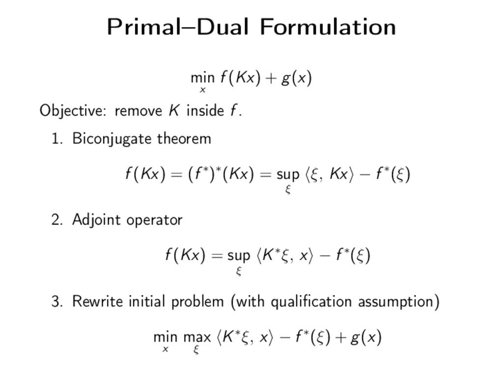Primal–Dual Formulation min x f (Kx) + g(x) Obj...