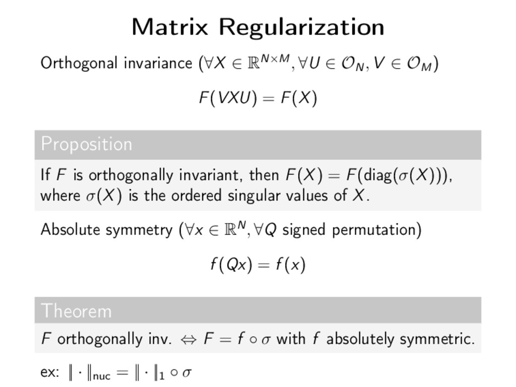 Matrix Regularization Orthogonal invariance (∀X...