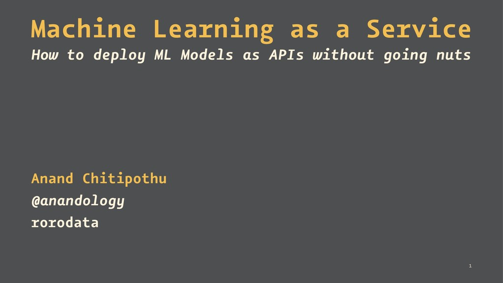 Machine Learning as a Service How to deploy ML ...