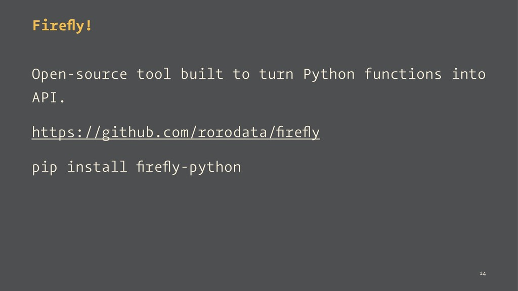Firefly! Open-source tool built to turn Python f...