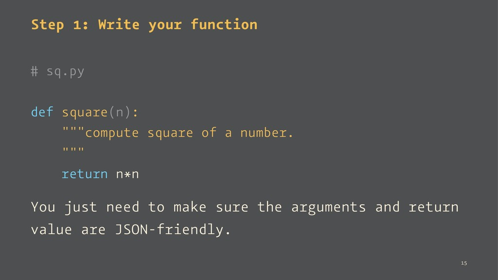 Step 1: Write your function # sq.py def square(...