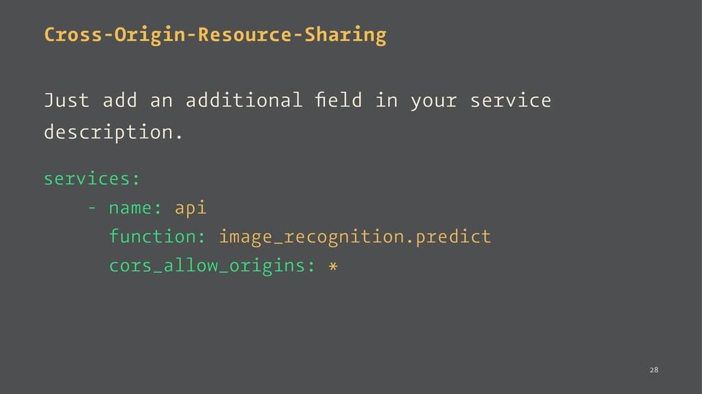 Cross-Origin-Resource-Sharing Just add an addit...