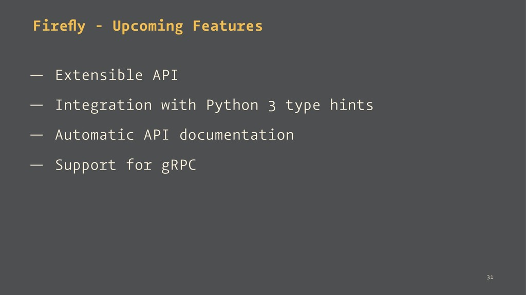 Firefly - Upcoming Features — Extensible API — I...