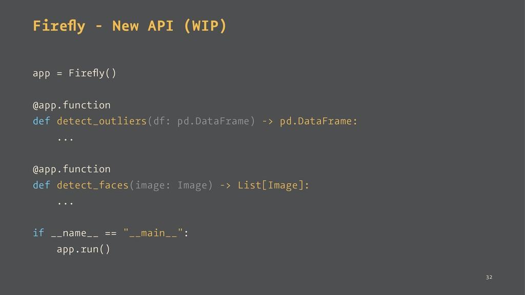 Firefly - New API (WIP) app = Firefly() @app.func...