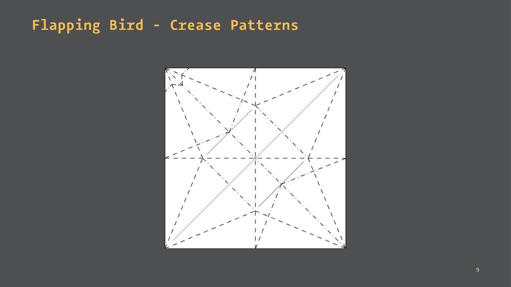 Flapping Bird - Crease Patterns 9