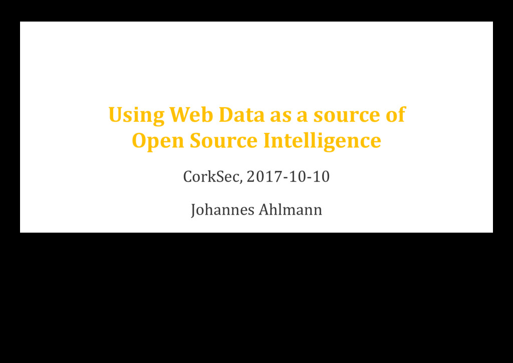 Using Web Data as a source of Open Source Intel...