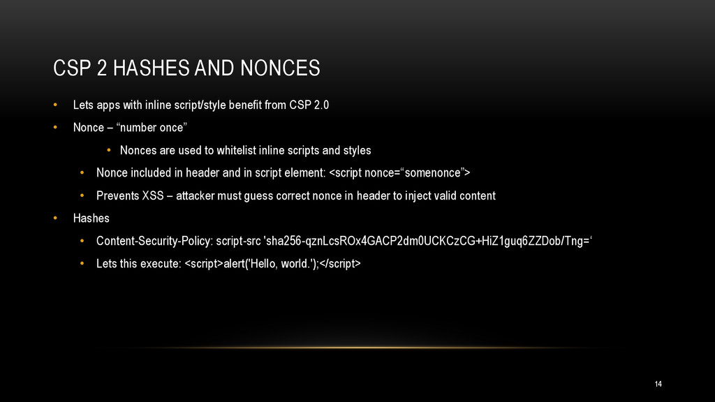CSP 2 HASHES AND NONCES 14 • Lets apps with inl...