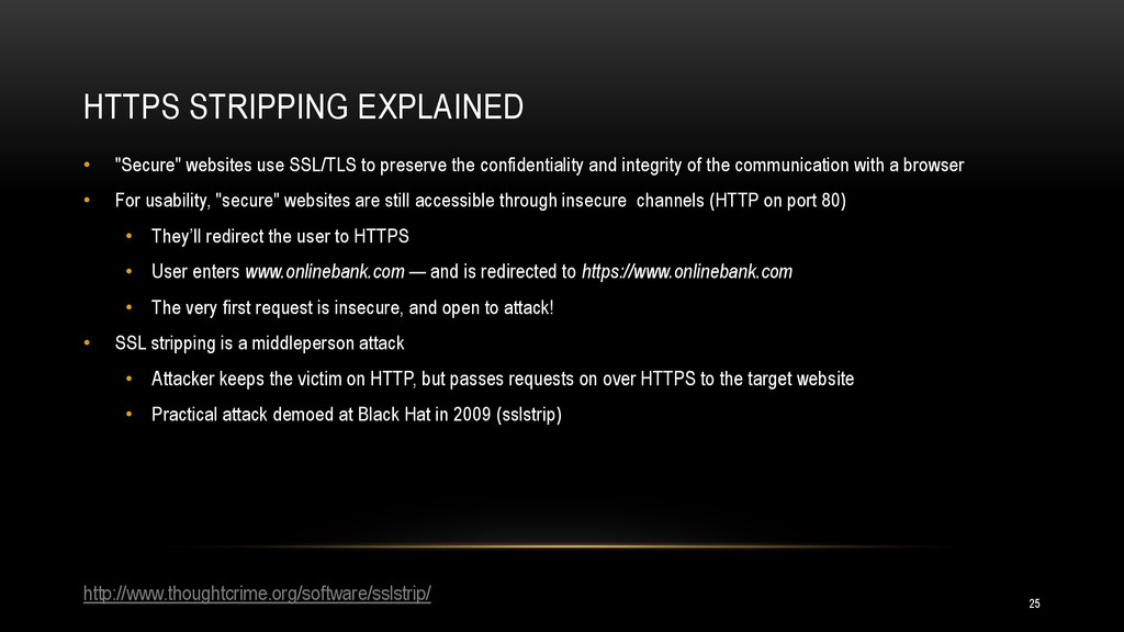 "HTTPS STRIPPING EXPLAINED • ""Secure"" websites u..."
