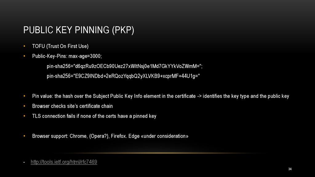 PUBLIC KEY PINNING (PKP) 34 • TOFU (Trust On Fi...