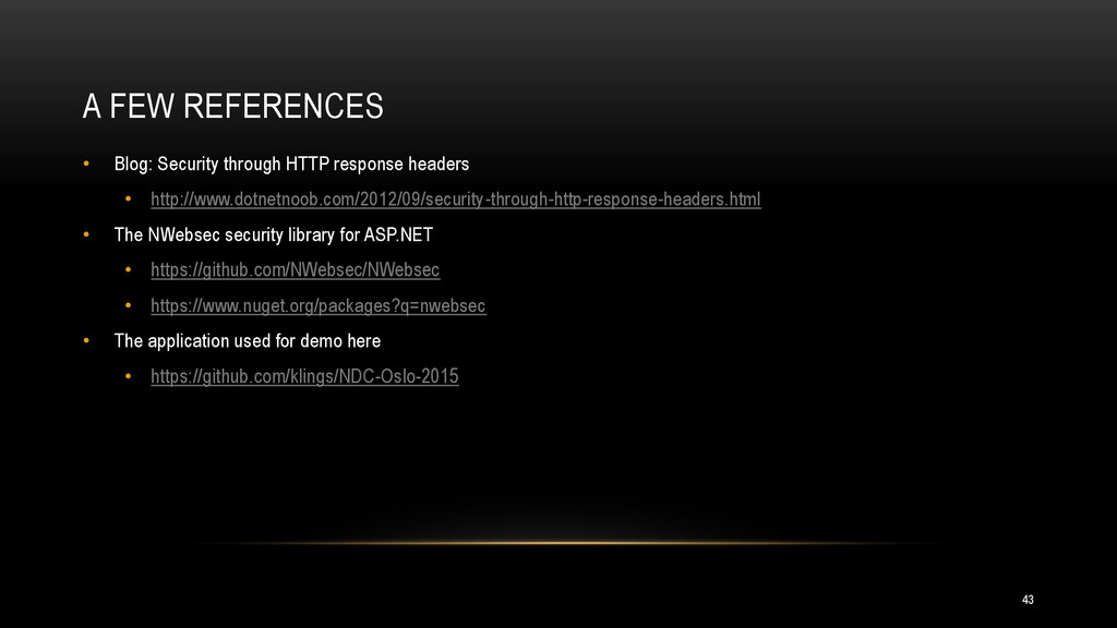 A FEW REFERENCES • Blog: Security through HTTP ...