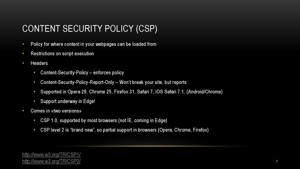 CONTENT SECURITY POLICY (CSP) • Policy for wher...