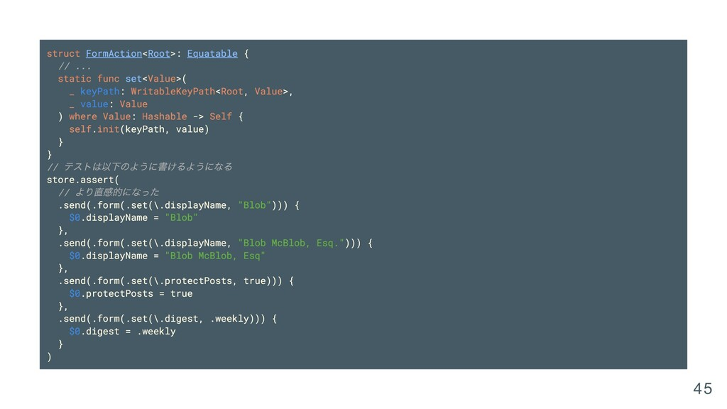 struct FormAction<Root>: Equatable { // ... sta...