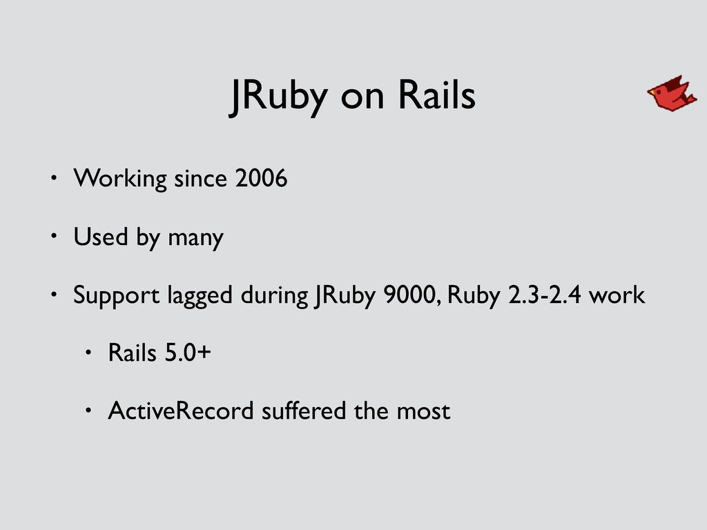 JRuby on Rails • Working since 2006 • Used by m...