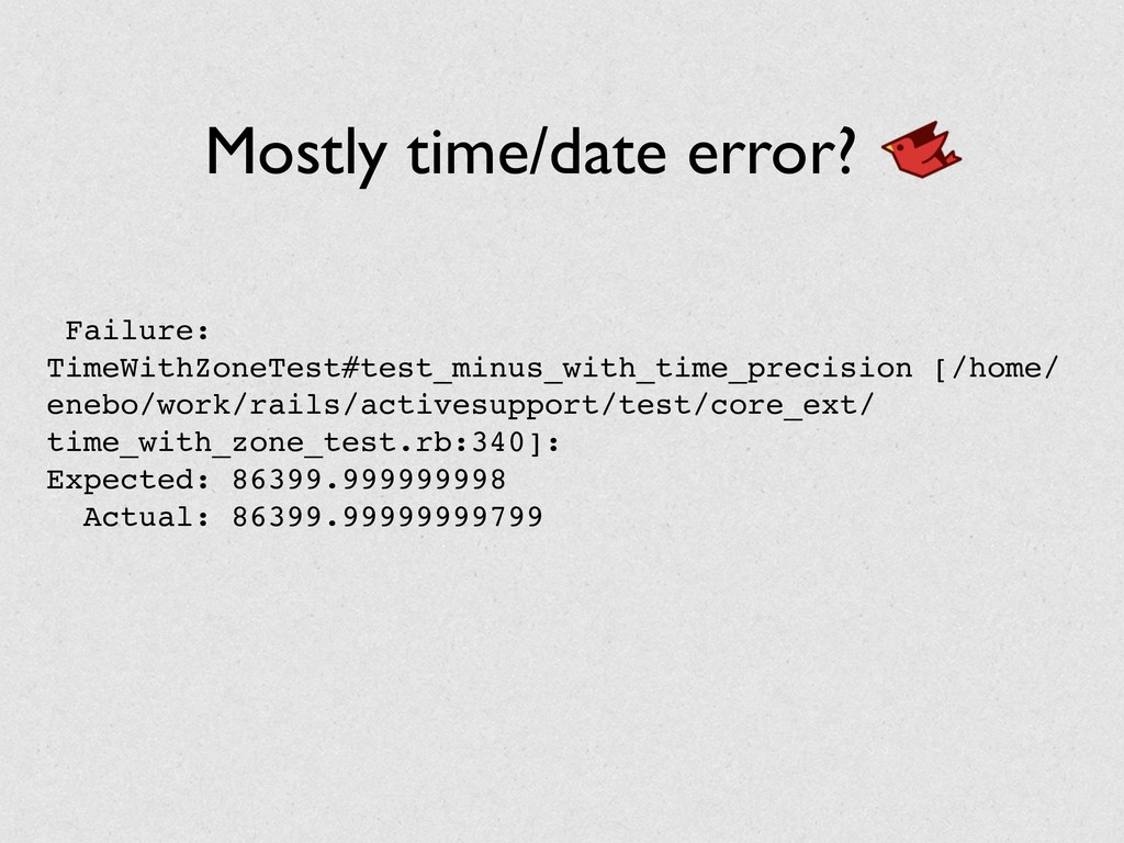 Mostly time/date error? Failure: TimeWithZoneTe...