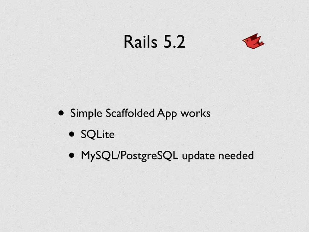 Rails 5.2 • Simple Scaffolded App works • SQLit...
