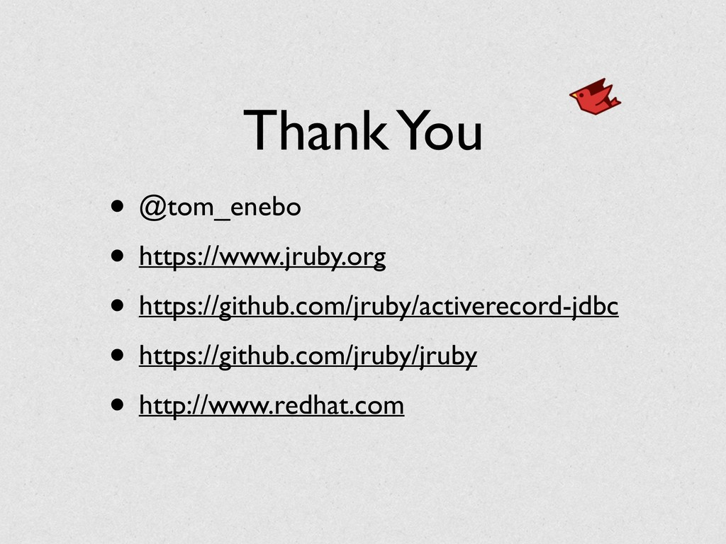 Thank You • @tom_enebo • https://www.jruby.org ...