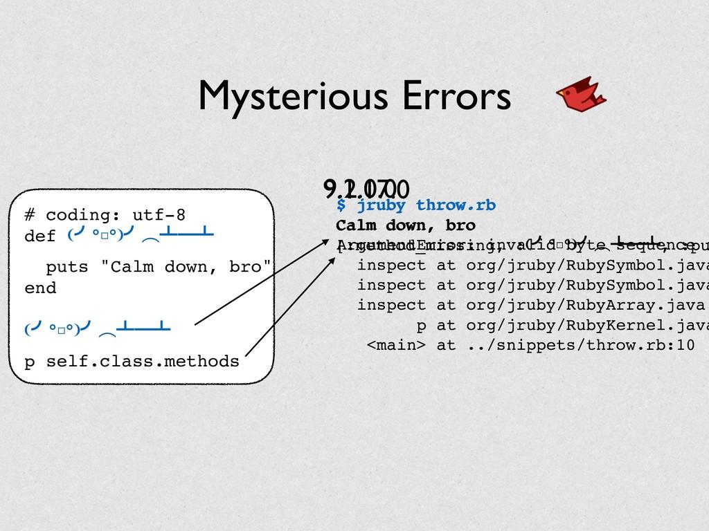 Mysterious Errors $ jruby throw.rb Calm down, b...