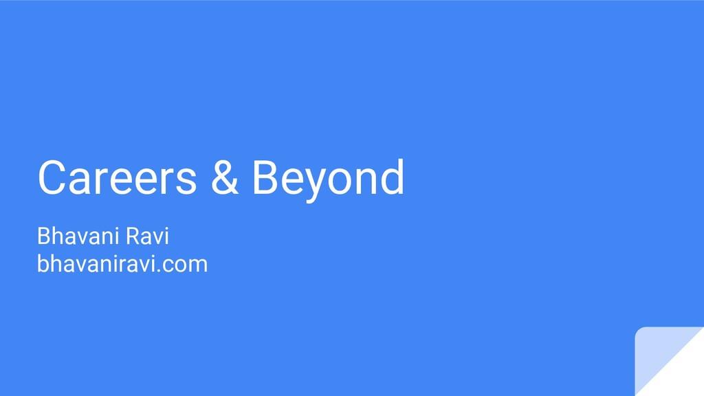 Careers & Beyond Bhavani Ravi bhavaniravi.com