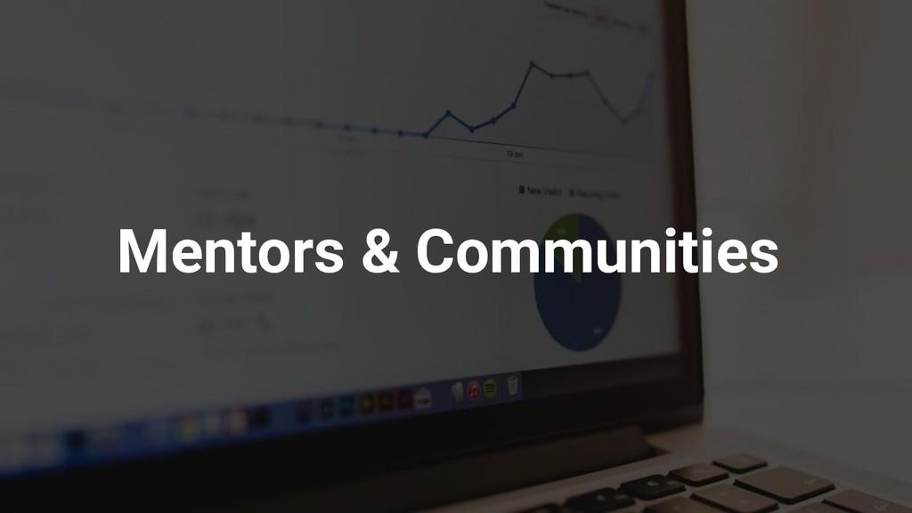 Mentors & Communities