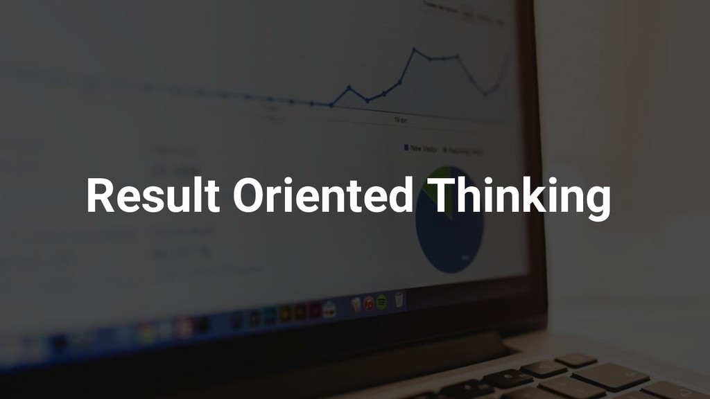 Result Oriented Thinking