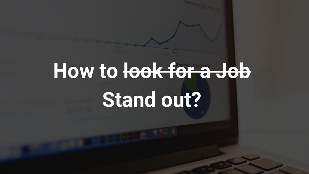 How to look for a Job Stand out?