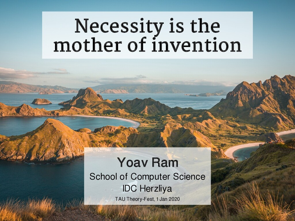 Necessity is the mother of invention Yoav Ram S...