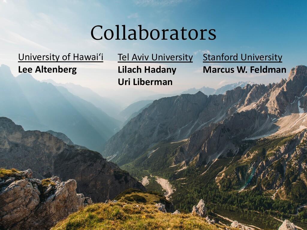 Collaborators 2 University of Hawai'i Lee Alten...
