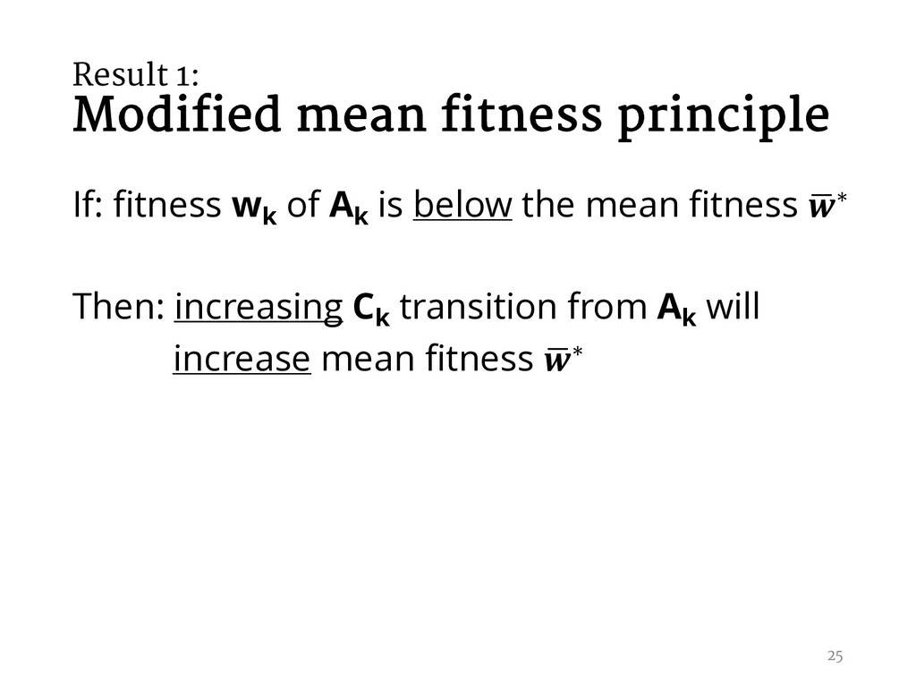 Result 1: Modified mean fitness principle If: f...