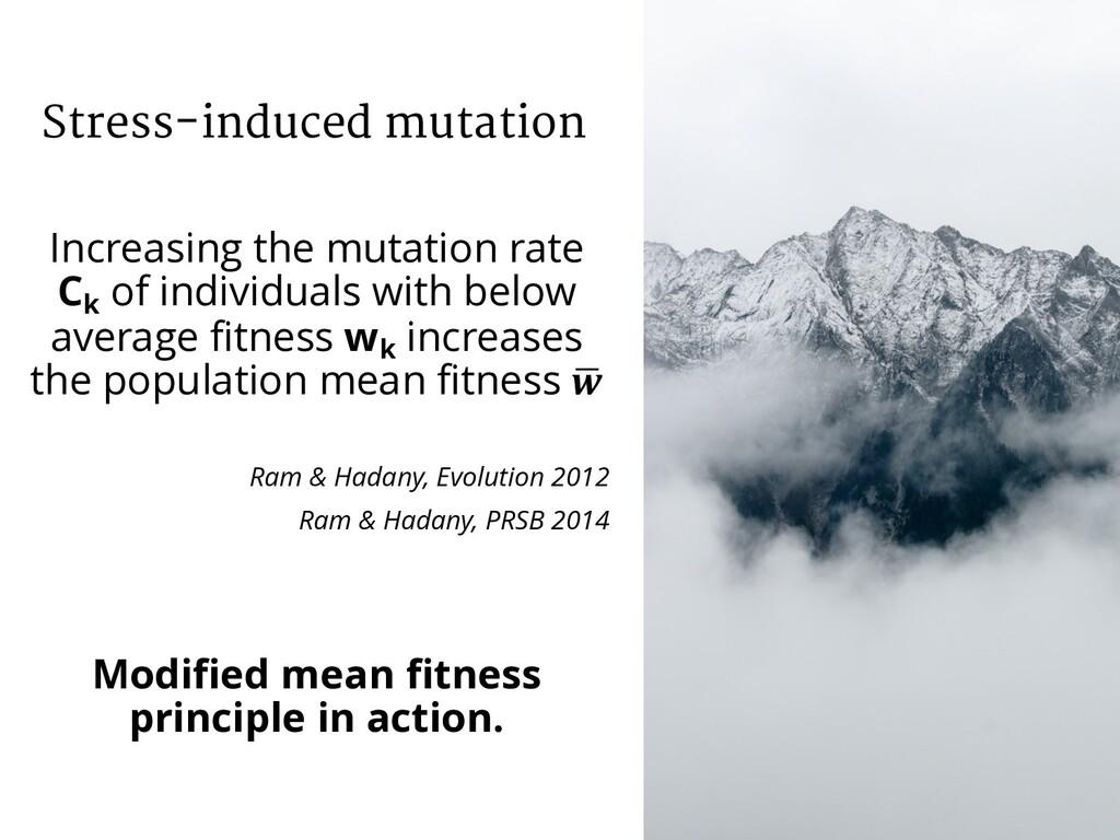 Stress-induced mutation Increasing the mutation...