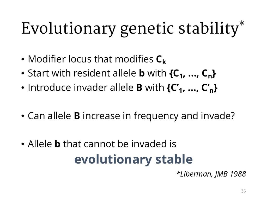 Evolutionary genetic stability* • Modifier locu...