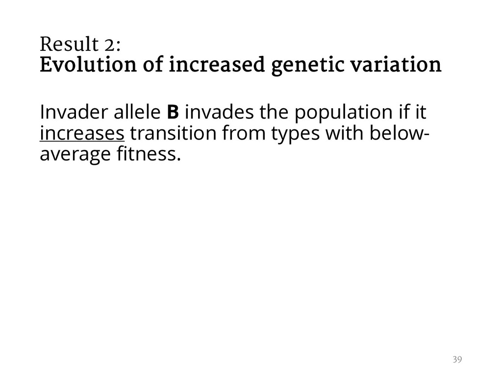 Result 2: Evolution of increased genetic variat...