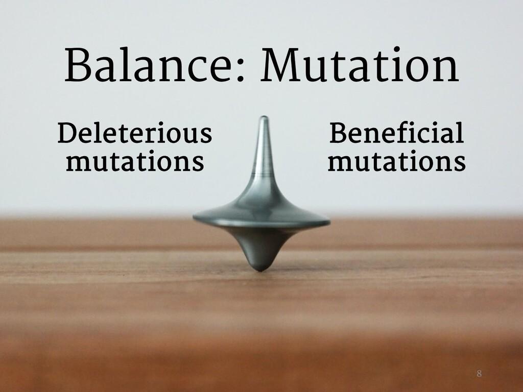 Beneficial mutations Deleterious mutations Bala...