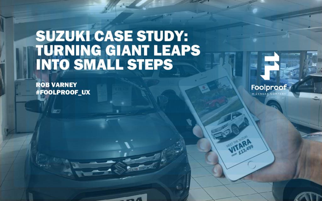 SUZUKI CASE STUDY: TURNING GIANT LEAPS INTO SMA...