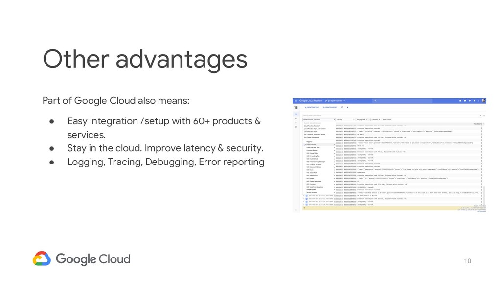 10 Part of Google Cloud also means: ● Easy inte...