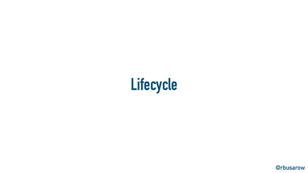 @rbusarow Lifecycle